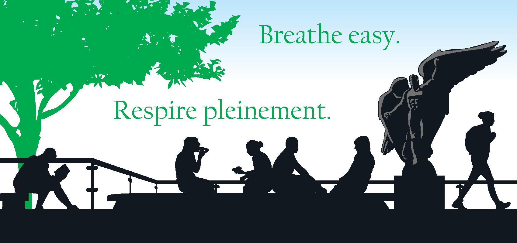 Breathe easy. Respire pleinement campaign image.
