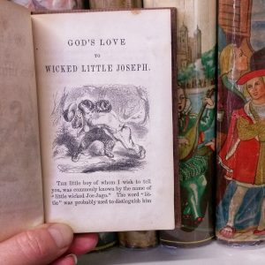 "A scene from God's love to wicked little Joseph (circa 1840). The title character, ""indeed a very wicked boy"", develops a penchant for outbursts of colourful language. By page 16, the boy is dead, apparently smote for his wicked tongue. PN970 A4 G6 1832. Sheila R. Bourke Collection."