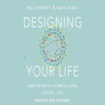 Book Cover Designing Your Life How to Build a Well-Lived, Joyful Life